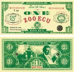 when U2 did their concert and money shot out it was Zooropa money... not real $