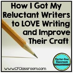 How to get your Reluctant Writers to LOVE Writing and Improve Their Craft (with a FREEBIE)