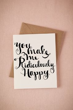 "Fun, calligraphy ""Ridiculously Happy"" card <3"