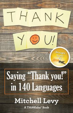 "Say ""Thank You!"" in over 100 Languages with Mitchell Levy's AHAbook from AHAthat - THiNKaha: Become a recognized expert in your field of expertise. When Someone, Languages, Gratitude, No Response, Leadership, How To Become, This Book, Make It Yourself, Thoughts"