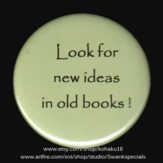 A Button About New Ideas In Old Books by kohaku16 on Etsy