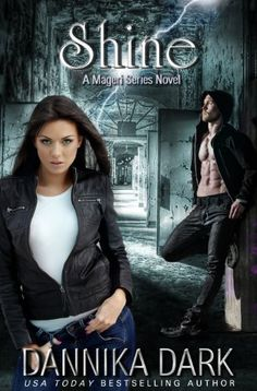 Shine (Mageri Series: Book 5) by Dannika Dark, http://www.amazon.com/dp/B00HFGGVWS/ref=cm_sw_r_pi_dp_vw7Ssb127Y7DR