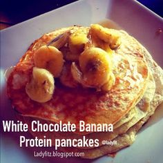 White Chocolate Banana Protein Pancakes