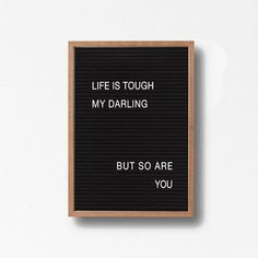 Taco Quotes Discover Letter board printable Life Is Tough My Darling But So Are You Letter board print typography printable modern print Minimalist art Word Board, Quote Board, Message Board, Felt Letter Board, Felt Letters, Felt Boards, Motivational Quotes, Inspirational Quotes, Positive Quotes