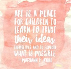 Importance Of Art Education Quotes - - Quotes For Kids, Quotes To Live By, Importance Of Art Education, Art Room Posters, Classe D'art, Artist Quotes, Learning To Trust, Quote Art, Art Qoutes