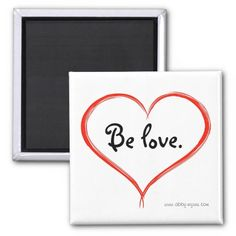 New from the Abby Wynne Collection! http://www.zazzle.com/abby_wynne_collection_be_love_heart_magnet-147861249435220829 #abbywynne #inspiration #love #spirituality #energy #healing