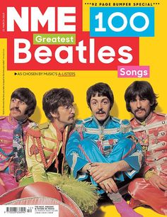 Everyone has their favourite track by The Beatles so we rounded up the usual rock suspects' choice of Beatles songs they envy, cover or adore into a frankly fab Top Les Beatles, Beatles Songs, The Fab Four, The 100, Nme Magazine, Magazine Covers, Sgt Pepper, Music Magazines, Pop