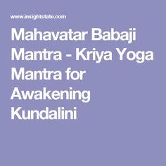 Mahavatar Babaji Mantra - Kriya Yoga Mantra for Awakening Kundalini