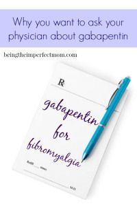 gabapentin for fibromyalgia http://www.beingtheimperfectmom.com/gabapentin-for-fibromyalgia?utm_content=bufferc9518&utm_medium=social&utm_source=pinterest.com&utm_campaign=buffer?utm_content=bufferc9518&utm_medium=social&utm_source=pinterest.com&utm_campaign=buffer #fibromyalgia #gabapentin #fibromyalgiamedicine