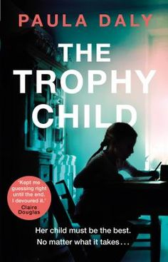"""The Trophy Child by Paula Daly. #BookReview by Doncaster Library staff - Once again Paula Daly has written a novel full of suspense, humour and surprises. I am always enthralled by her books and this, in my opinion, is her best yet. The Trophy Child tells the story of a very dysfunctional family and a poses the question """"Is the mother a pushy parent or doting mother"""". I hope fans of thrillers will enjoy this as much as me. I literally couldn't turn the pages fast enough!"""