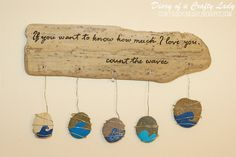 Driftwood plaque with saying. Browse driftwood crafts on Completely Coastal: http://www.completely-coastal.com/search/label/Driftwood%20Crafts