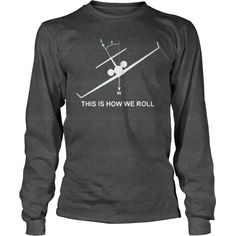 This is How We Roll Cool Pilot Life Humor Aviation Fly Shirt #gift #ideas #Popular #Everything #Videos #Shop #Animals #pets #Architecture #Art #Cars #motorcycles #Celebrities #DIY #crafts #Design #Education #Entertainment #Food #drink #Gardening #Geek #Hair #beauty #Health #fitness #History #Holidays #events #Home decor #Humor #Illustrations #posters #Kids #parenting #Men #Outdoors #Photography #Products #Quotes #Science #nature #Sports #Tattoos #Technology #Travel #Weddings #Women