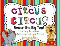 Kindergarten Circus Themed Literacy Activities.  CCSS aligned and noted.  INTERACTIVE journal/notebook pages+ Emergent Readers included! ++MUCH MORE