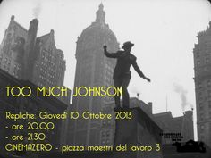 [Giovedì 10 Thursday] Repliche/Repeats:  TOO MUCH JOHNSON  CINEMAZERO  - ore 20.00 - ore 21.30  Tickets/Biglietti: +39 0434.520 527 — presso CINEMAZERO.