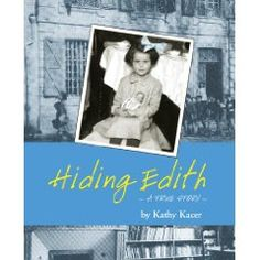 Hiding Edith by Kathy Kacer.  Hiding Edith tells the true story of Edith Schwalb, a young Jewish Girl sent to live in a safe house after the Nazi invasion of France. Edith's story is remarkable not only for her own bravery, but for the bravery of those that helped her: an entire village, including its mayor and citizenry, heroically conspired to conceal the presence of hundreds of Jewish children who lived in the safe house.