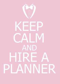 Keep calm & hire a wedding planner. Specifically, hire Christy Kelman from Your Perfect Day Wedding Coordination <3    http://www.yourperfectday.biz/Welcome.html