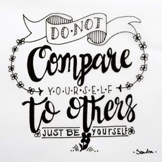 Do not Compare yourself to others dutchlettering dutchletteringchallenge november handlettering handletteren doodles handmade scripting brushscripting stiften Calligraphy Quotes Doodles, Brush Lettering Quotes, Doodle Quotes, Hand Lettering Quotes, Creative Lettering, Typography Quotes, Calligraphy Alphabet, Chinese Calligraphy, Bullet Journal Quotes
