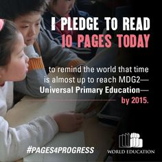 """I pledge to read 10 pages today, to remind the world that time is almost up to reach - Universal Primary Education - by Education For All, Primary Education, To Reach, Workplace, Literacy, Learning, World, How To Make, Paradise"