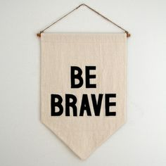 "Image of ""Be Brave"" Affirmation Banner"