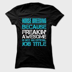 Horse breeding ... Job Title- 999 Cool Job Shirt !, Order HERE ==> https://www.sunfrog.com/LifeStyle/Horse-breeding-Job-Title-999-Cool-Job-Shirt-.html?8273 #horselovers #horserider #horseriding