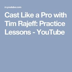 Cast Like a Pro with Tim Rajeff: Practice Lessons - YouTube