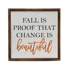 10X10 Fall Is Proof That Change Is Beautiful Fall Decor