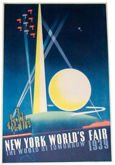 "1939 World's Fair Poster / Joseph Binder / ""This American art deco stone lithographic poster for the 1939 World's Fair was designed by Joseph Binder (1898 - 1972) and printed by Grinnell Litho of New York. The Trylon and Persiphere, ubiquitous symbols of the Fair, glow like celestial objects against a night sky."" - modernism.com"
