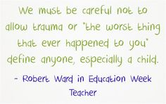 A Benefit Mindset Helps Students Overcome Trauma (Education Week featured article) Education Week, Special Education, Trust In Relationships, Agent Of Change, Feature Article, Try To Remember, Latest Books, Experiential