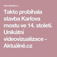 Takto probíhala stavba Karlova mostu ve 14. století. Unikátní videovizualizace - Aktuálně.cz Science, Teaching, Education, Math, School, Chanel, Literatura, History, Math Resources