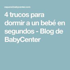 4 trucos para dormir a un bebé en segundos - Blog de BabyCenter