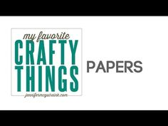 My Favorite Crafty Things: Papers - YouTube