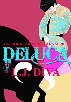 Author L.J. Diva's Porn Star Brothers Series: DeLuca, the continuance of the Porn Star Brothers story about the sizzlingly sexy Spanish Colombian DeLuca family - available at all online bookstores Bookstores, Nonfiction Books, Spanish, Author, Porn, Novels, Diva, Stars, Brother