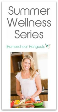 Summer wellness Series  Google Hangouts from the bloggers of the iHomeschool Network