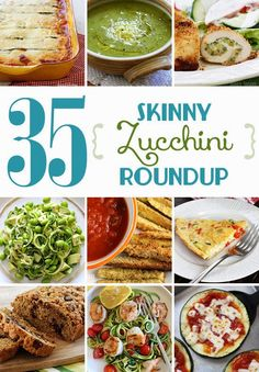 """35 Skinny Zucchini Recipes - disregarding the """"skinny"""" designation, these all look like good options for the pounds of zucchini headed our way..."""