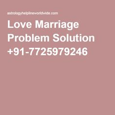 Love Marriage Problem Solution +91-7725979246