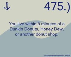 You know you're from Rhode Island when...       Five donut shops to be exact