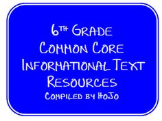 6th Grade Common Core Informational Text Resources {all FREE}