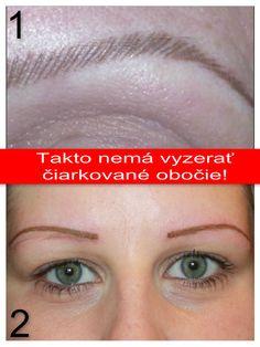 TAKTO NESMIE VYZERAŤ PERMANENTNÝ MAKE-UP OBOČIA ČIARKOVANOU METÓDOU! POZOR NA NESKÚSENÝCH A NEODBORNÍKOV! Každý deň a stále častejšie ma žiadajú ženy o opravu natetovaného permanentného make-upu obočia čiarkovanou metódou. Pozrite sa, ako sa v mnohých salónoch tetuje permanentný make-up obočia čiarkovanou metódou!  http://permanentny-makeup.eu/