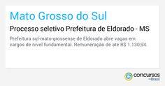 Processo seletivo Prefeitura de Eldorado - https://anoticiadodia.com/processo-seletivo-prefeitura-de-eldorado/