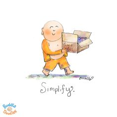 {Today's Buddha Doodle}: it's just easier this way...Simplify.