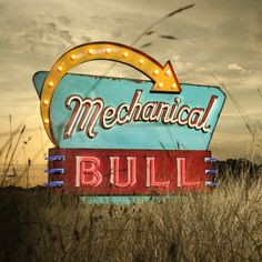 Neon Sign designed and created by Todd Sanders for the Kings of Leon album cover Mechanical Bull Mechanical Bull, Lyric Tattoos, Tattoo Art, Vintage Neon Signs, Neon Design, Old Signs, Retro, Advertising Signs, Frases