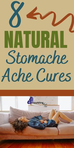 These 8 natural cures for stomach aches are stomach ache remedies that actually work! Take your pick and be on your way to the stomach pain relief you are looking for! These home remedies are fast and natural, so you don't have to worry about questionable ingredients! #stomachache #naturalremedy #homeremedy #nourishingtime