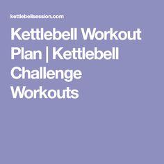 Kettlebell Workout Plan | Kettlebell Challenge Workouts