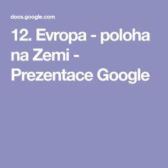12. Evropa - poloha na Zemi - Prezentace Google Presentation, Google