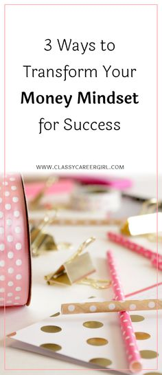 3 Ways to Transform Your Money Mindset for Success  If you want to be successful in your career or business, I have a little-known secret for you. It's not what you do to get ahead, it's how you think.  Read more: http://www.classycareergirl.com/2016/10/mindset-money-success/