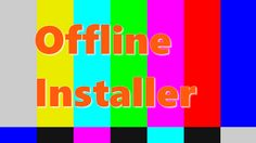 Download Offline Installers For Firefox, Chrome, Flash, .Nets, Live Essentials & More