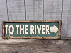 To The River with arrow Wood Sign This sign is 8 x 25 with its frame The frame is wide pine stained a dark walnut This sign is River House Decor, River Quotes, Fish Tank Coffee Table, River Camp, Lake Decor, River Cottage, Fish Camp, Lake Life, Decoration