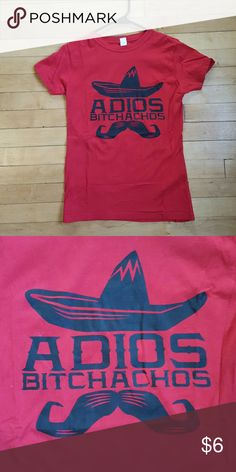 "RED ""ADIOS BITCHACHOS"" T-SHIRT This is a comfy, casual tshirt with Sombrero and mustache detail that reads ""Adios Bitchachos"" If you like t-shirts with funny saying on them, this might be great for you. Tops Tees - Short Sleeve"