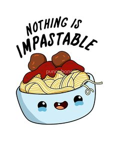"""Nothing Is Impastable Food Pun"" by punnybone 