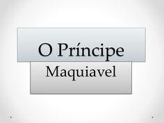 O Príncipe  Maquiavel  - Prof. Altair Aguilar